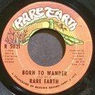 RARE EARTH~Born to Wander~Rare Earth 5021 (Funk)  45