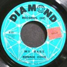 RONNIE DOVE~My Babe~Diamond 221 VG+ 45