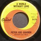 PETER & GORDON~A World Without Love~Capitol 5175 (British Invasion)  45