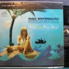 HUGO WINTERHALTER~Wish You Were Here~Rca Victor 1904 (Easy Listening) SD VG+ LP