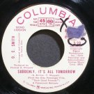 O.C. SMITH~Suddenly, it's All Tomorrow~Columbia 1042 (Soul) Promo 45