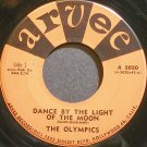 THE OLYMPICS~Dance by the Light of the Moon~Arvee 5020 (Soul) VG+ 45