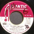 ROBERTA FLACK~The First Time Ever I Saw Your Face~Atlantic 2864 (Soul) Promo Rare 45