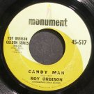 ROY ORBISON~Candy Man~Monument 517 (Rock & Roll)  45