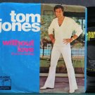 TOM JONES~Without Love (There is Nothing)~Parrot 40045  45