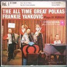 FRANKIE YANKOVIC~The All Time Great Polkas, Vol. 1 (PS)~Columbia 13581  45 EP