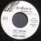 EDDIE ALBERT~Just Waitin'~Hickory 1278 Promo VG+ 45