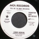 LORRIE MORGAN~Tell Me I'm Only Dreaming~MCA 41052 Promo VG++ 45