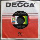 WARNER MACK~It's Been a Good Life Loving You~Decca 32211 M- 45