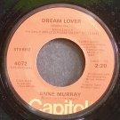ANNE MURRAY~Dream Lover~Capitol 4072 VG+ 45