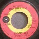 PEGGY LEE~Where Did They Go~Capitol 3113 VG++ 45