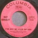 RAY CONNIFF~I've Got My Eyes on You~Columbia 44724 VG+ 45