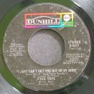 FOUR TOPS~I Just Can't Get You Out of My Mind~Dunhill 4377 (Northern Soul)  45