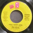THE O'JAYS~Sing a Happy Song~Philadelphia Int'l 3707 (Disco)  45