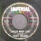 RICKY NELSON~Hello Mary Lou~IMPERIAL 5741 (Rock & Roll)  45