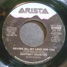 WHITNEY HOUSTON~Saving All My Love for You~Arista 1-9381 (Soul)  45