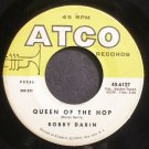 BOBBY DARIN~Queen of the Hop~ATCO 6127 (Rock & Roll) VG+ 45