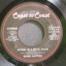 DUKE JUPITER~Rockin' in a Motel Room~Coast to Coast 03162 (Hard Rock) Promo M- 45