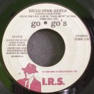 GO-GO'S~Head Over Heels~I.R.S. 9926 (New Wave)  45