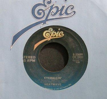 HEATWAVE~Eyeballin'~EPIC 50699 (Funk) VG+ 45