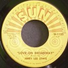 JERRY LEE LEWIS~Love on Broadway~Sun Record Company 1125 (Rock & Roll) VG+ 45
