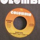 SANTANA~You Know That I Love You~Columbia 11144 (Rock)  45