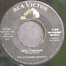 STATESMEN QUARTET~Until Tomorrow~RCA Victor 7347 (Gospel) Rare 45