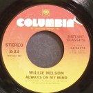 WILLIE NELSON~Always on My Mind~Columbia 02741 VG+ 45