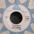 ERIC CARMEN~All by Myself~Arista 0165 (Soft Rock) VG 45