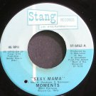 THE MOMENTS~Sexy Mama~Stang 5052 (Soul) M- 45