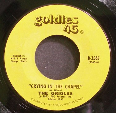 THE ORIOLES~Crying In the Chapel~Goldies 45 2565 (Doo-Wop) VG++ 45