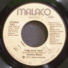 DOROTHY MOORE~I Believe You~Malaco 1042 (Soul) VG+ 45