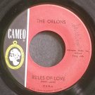 THE ORLONS~Rules of Love~Cameo 319 (Soul)  45