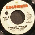 BARBARA FAIRCHILD~Little Girl Feeling~Columbia 10047 Promo M- 45