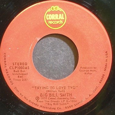 BIG BILL SMITH~Trying to Love Two~Corral 1000 VG+ 45