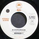 BOOKER T.~Evergreen~EPIC 50031 (Soul) Promo VG++ 45