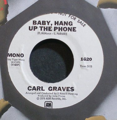 CARL GRAVES~Baby, Hang Up the Phone~A&M 1620 (Blue-Eyed Soul) Promo M- 45