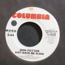 DON POTTER~Just Leave Me Alone~Columbia 10059 Promo M- 45