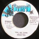 NINJA KID~You No Care~Black Scorpio NONE VG++ Jamaica 45