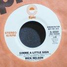 RICK NELSON~Gimme a Little Sign~EPIC 50501 (Soft Rock) Promo VG+ 45