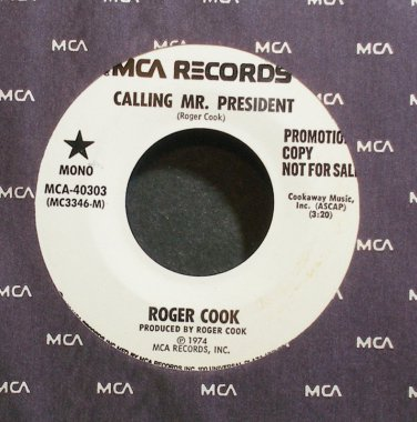 ROGER COOK~Calling Mr. President~MCA 40303 Promo M- 45