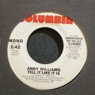 ANDY WILLIAMS~Tell it Like it is~Columbia 10263 Promo VG++ 45