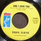 EDDIE FLOYD~Girl I Love You~Stax 25 (Soul) VG+ 45
