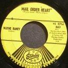 WAYNE RANEY~Mail Order Heart~Starday 663 Rare VG+ 45
