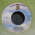 CATE BROTHERS~Union Man~Asylum 45294 (Soul) VG++ 45