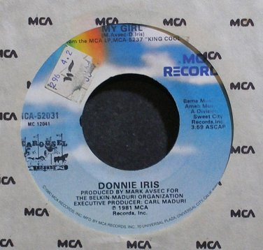 DONNIE IRIS~My Girl~MCA 52031 (Soft Rock) VG++ 45