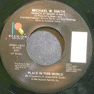 MICHAEL W. SMITH~Place in This World~Reunion 19019 (Soft Rock) VG++ 45