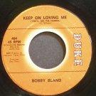 BOBBY BLAND~Keep on Loving Me~Duke 464 (Soul) VG+ 45