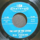 DAL PERKINS~The Last of the Lovers~Challenge 59262 VG++ 45