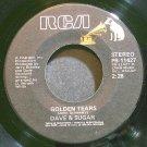 DAVE & SUGAR~Golden Tears~RCA 11427 VG+ 45